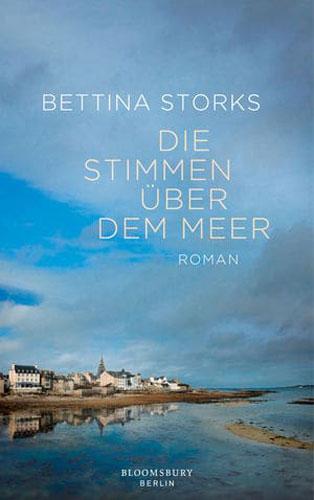 Bettina Storks - Die Stimmen über dem Meer